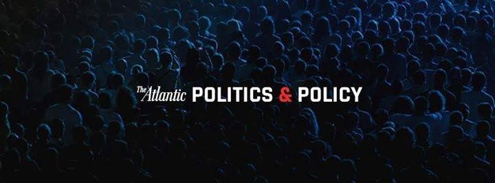 The Atlantic: Politics & Policy cover