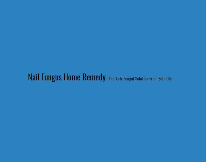 Nail Fungus Home Remedy - The Anti-Fungal Solution From Zeta Clear cover