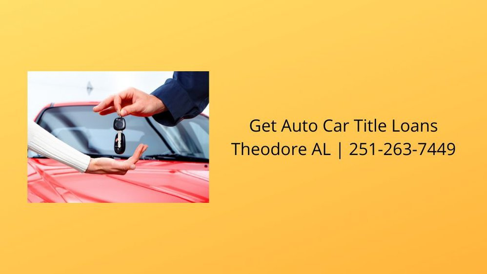 Get Auto Car Title Loans Theodore AL cover