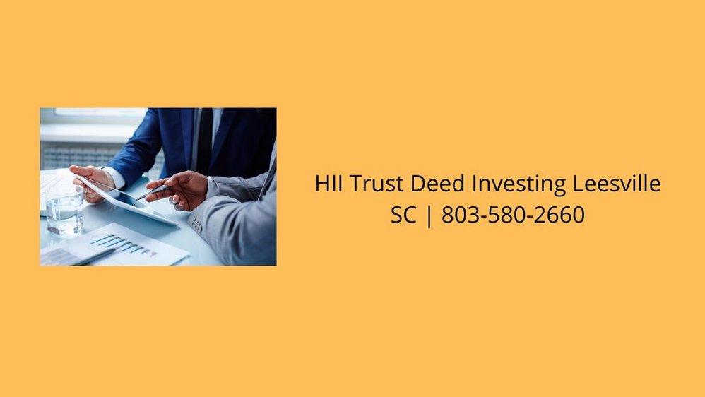 HII Trust Deed Investing Leesville SC cover