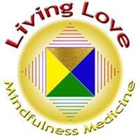 Living Love Mindfulness Medicine