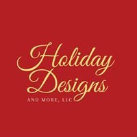 Holiday Designs and More