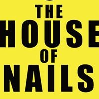 The HOUSE of NAILS