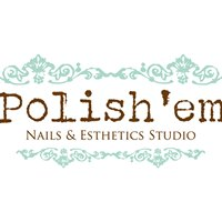 Polish'em Nails & Esthetics Studio