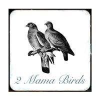 2 Mama Birds