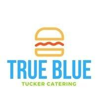 True Blue Tucker catering