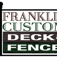 Franklin Custom Deck and Fence