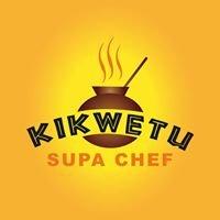 Kikwetu Supa Chef