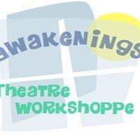 Awakenings Theatre Workshoppe