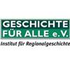 Geschichte Für Alle e.V.- Institut für Regionalgeschichte