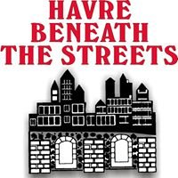 Havre Beneath the Streets