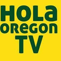 Hola Oregon TV