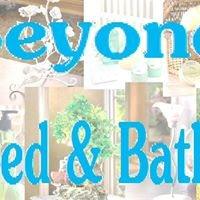 Beyond Bed & Bath