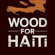 WOOD FOR HAiTi