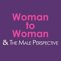 Woman to Woman & The Male Perspective Ltd