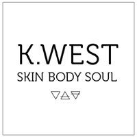 K.WEST Skin Body Soul