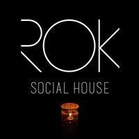 ROK Social House