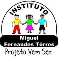 Inst. Miguel Fernandes Tôrres - Vem Ser