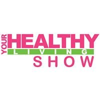 Your Healthy Living Show