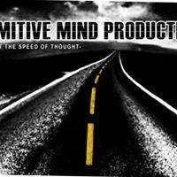PRIMITIVE MIND PRODUCTIONS