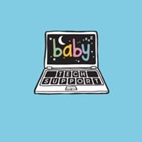 Baby Tech Support