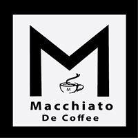 Macchiato De Coffee  ແມັກເຄຍໂຕ້ ເດີ ຄອບຟີ້