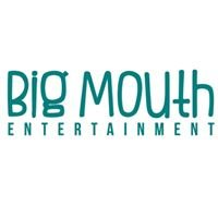 Big Mouth Entertainment