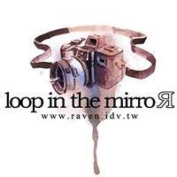 loop in the mirror