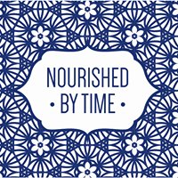 Nourished by Time