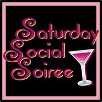 Saturday Social Soiree