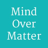 Mind Over Matter Holistic Therapies, Hypnotherapy, Mindfulness & Meditation