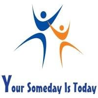 Your Someday Is Today