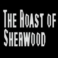 The Roast of Sherwood