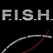F.I.S.H. Fine International Seafood House