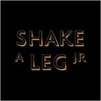 Shake A Leg Jr