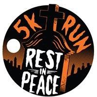 Rest in Peace 5K Run