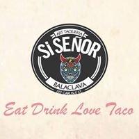 Si Senor Taqueria - Eat Drink Love Taco