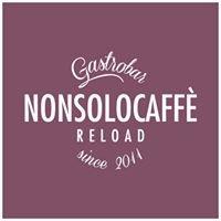 Nonsolocaffè Reload