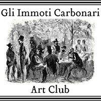 GLI IMMOTI CARBONARI- ART CLUB