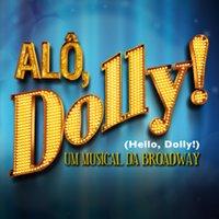 Alô, Dolly - O Musical