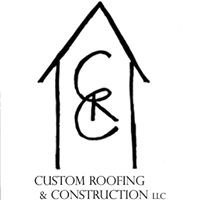 Custom Roofing and Construction LLC
