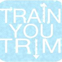 Train You Trim