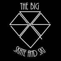 The Big Skate and Ski