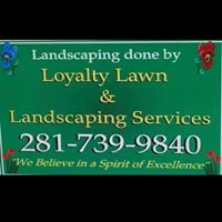 Loyalty Lawn and Landscaping Service