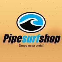Pipe surf shop