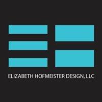 Elizabeth Hofmeister Design, LLC