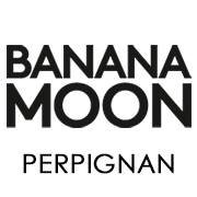 Banana moon perpignan