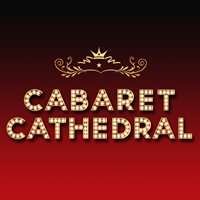 Cabaret Cathedral