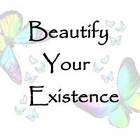 Beautify your existence by Becca Louise