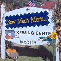 Sew Much More Sewing Center